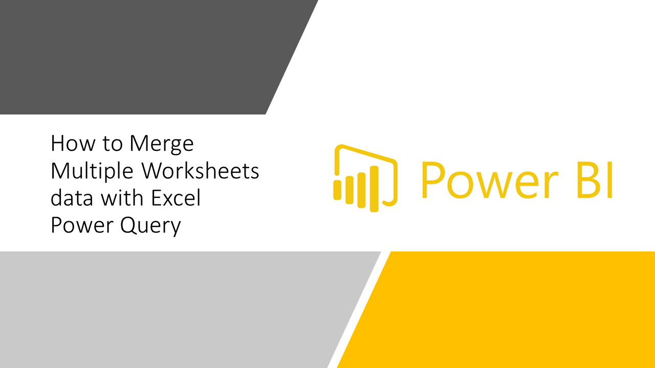 Advance Excel Training- Merge Multiple Worksheets Data With Excel Power  Query (with Video) - Nurture Tech Academy