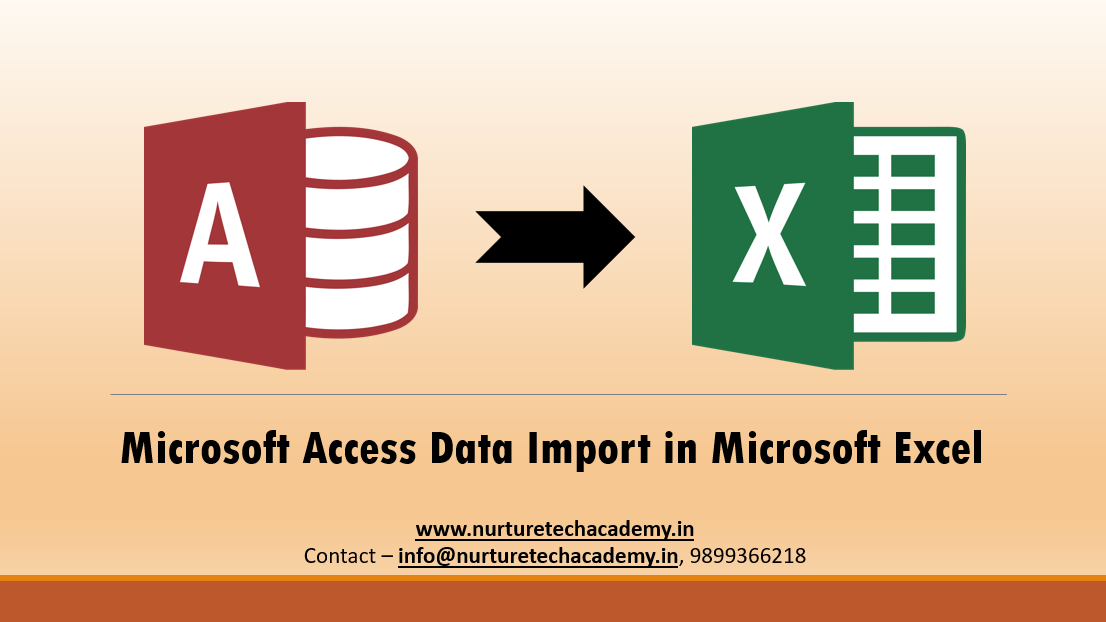 Microsoft Access Data Import In Microsoft Excel - Nurture Tech Academy